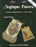 Antique Purses: A History, Identification, and Value Guide - Richard Holiner - Paperback - REV