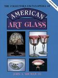 Collector's Encyclopedia of American Art Glass