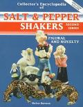 Collector's Encyclopedia of Salt and Pepper Shakers Second Series