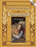 Guide to Collecting Cookbooks A History of People, Companies and Cooking