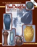 Collector's Encyclopedia of Van Briggle Art Pottery An Identification & Value Guide