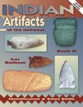 Indian Artifacts of the Midwest Book II