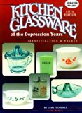 Kitchen Glassware of the Depression Years (Kitchen Glassware of the Depression Years: Identi...