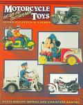 Motorcycle Toys: Antique and Contemporary