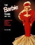 Barbie Years 1959-1995: A Comprehensive Listing and Value Guide of Dolls and Accessories
