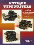 Antique Typewriters & Office Collectibles Identification & Value Guide