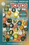 Collectible American Yo-Yos: 1920s to 1970s Identification and Value Guide - Christopher Coo...