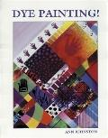 Dye-Painting! - Ann Johnston - Paperback
