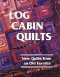 Log Cabin Quilts : New Quilts from an Old Favorite - Victoria Faoro - Hardcover