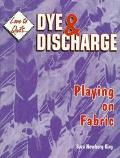 Dye and Discharge: Playing on Fabric