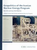 Geopolitics of the Iranian Nuclear Energy Program : But Oil and Gas Still Matter