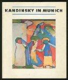Kandinsky in Munich: Eighteen Ninety-Six to Nineteen Fourteen