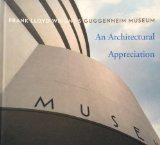 Architectural Appreciation Frank Lloyd Wright's Guggenheim Museum