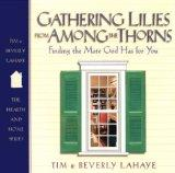 Gathering Lilies from Among the Thorns: Finding the Mate God Has for You (Hearth & Home)