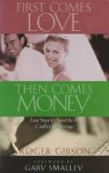 First Comes Love, Then Comes Money Basic Steps to Avoid the #1 Conflict in Marriage