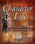 Character for Life An American Heritage, Profiles of great men and women of Faith who shaped...