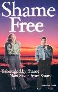 Shame-Free: Sabotaged by Shame-Now Saved from Shame