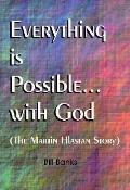 Everything Is Possible With God The Martin Hlastan Story