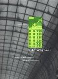Otto Wagner: Reflections on the Raiment of Modernity (Issues & Debates)