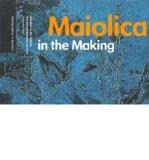 Maiolica in the Making: The Gentili/Barnabei Archive (Bibliographies & Dossiers)