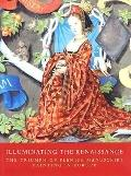 Illuminating the Renaissance The Triumph of Flemish Manuscript Painting in Europe