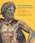 Pocket Dictionary of Greek and Roman Gods and Goddesses Gods and Goddesses