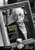 Harry Smith: The Avant-Garde in the American Vernacular (Issues & Debates)