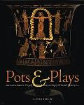 Pots and Plays Interactions Between Tragedy and Greek Vase-painting of the Fourth Century B.c.