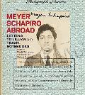 Meyer Schapiro Abroad: Letters to Lillian and Travel Notebooks