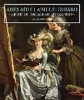 Adelaide Labille-Guiard: Artist in the Age of Revolution