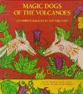 Magic Dogs of the Volcanoes / Los perros magicos de los volcanes - Manlio Argueta - Hardcove...