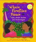 Where Fireflies Dance/Ahi, Donde Bailan Las Luciernagas