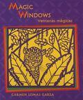 Magic Windows (Ventanas Magicas) - Carmen Lomas Garza - Hardcover - Bilingual: English/Spanish