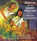 Prietita and the Ghost Woman/Prietita Y LA Llorona