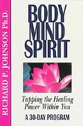 Body Mind Spirit Tapping the Healing Power Within You a 30 Day Program