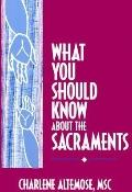 What You Should Know About the Sacraments