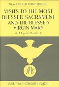 Visits to the Most Blessed Sacrament & the Blessed Virgin Mary