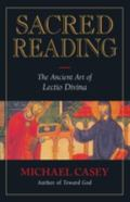Sacred Reading The Ancient Art of Lectio Divina