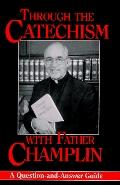 Through the Catechism With Father Champlin