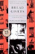 Bread Givers: A Struggle between a Father of the Old World and a Daughter of the New World