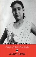 Jessie De LA Cruz A Profile of a United Farm Worker