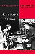 How I Found America Collected Stories