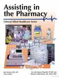 Assisting in the Pharmacy (Clinical Allied Heathcare Series)