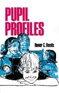 Pupil Profiles A Guide to Understanding and Teaching Children and Youth
