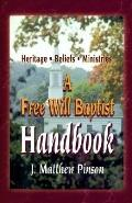 Free Will Baptist Handbook Heritage, Beliefs, and Ministries