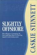 Slightly Offshore: More Reflections on Contemporary Life from a Small Maine Island--by Down ...