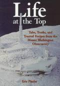 Life at the Top Tales, Truths, and Trusted Recipes from the Mount Washington Observatory