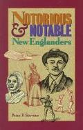 Notorious & Notable New Englanders