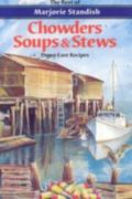 Chowders, Soups and Stews The Best of Marjorie Standish