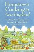 Hometown Cooking in New England The Very Best Recipes from Community Cookbooks
